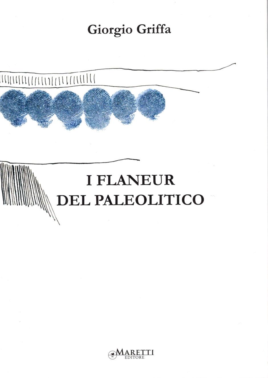 Giorgio Griffa, I flaneur del Paleolitico